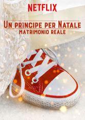 Un principe per Natale: Matrimonio reale Netflix film - SuNetflix.it